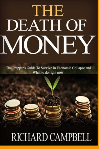 9781517082291: The Death of Money: The Prepper's Guide To Survive in Economic Collapse and What to do right now