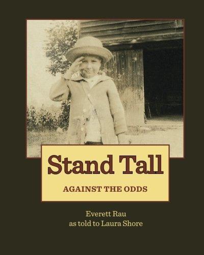 Stand Tall: Against the Odds: Everett W. Rau