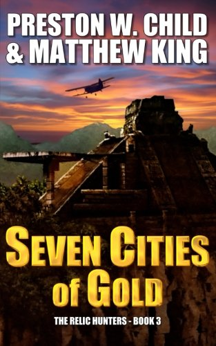 9781517082901: Seven Cities Of Gold (The Relic Hunters) (Volume 3)