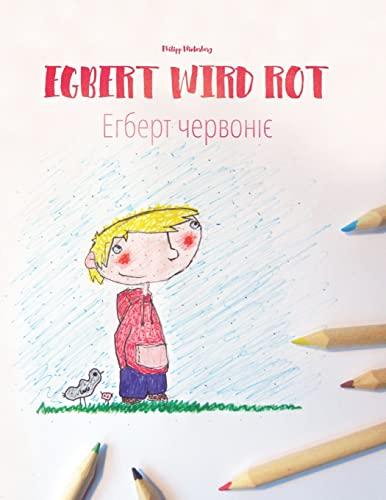9781517084745: Egbert wird rot/Ehbert chervoniye: Kinderbuch/Malbuch Deutsch-Ukrainisch (bilingual/zweisprachig)