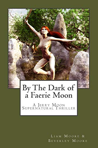 By The Dark of a Faerie Moon: Moore, Liam