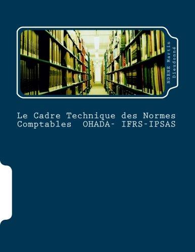 9781517085544: Le Cadre Technique des Normes Comptables OHADA-IFRS-IPSAS: La Coherence des Ecritures Comptables (French Edition)