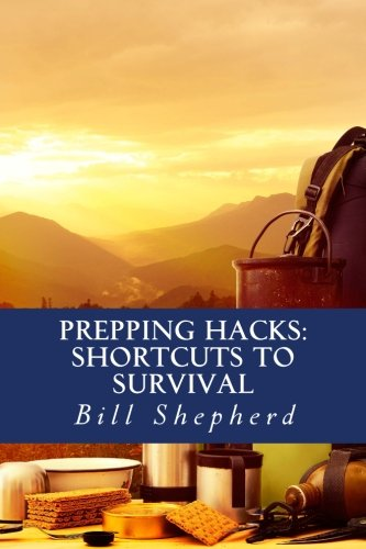 9781517086541: Prepping Hacks: Shortcuts to Survival