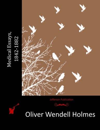 Medical Essays, 1842-1882: Holmes, Oliver Wendell