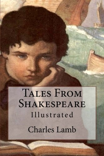 Tales From Shakespeare: Illustrated: Charles Lamb; Mary