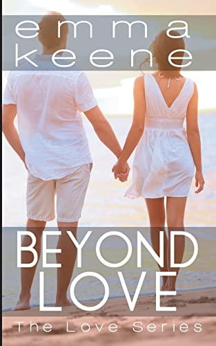 9781517088323: Beyond Love (The Love Series) (Volume 6)
