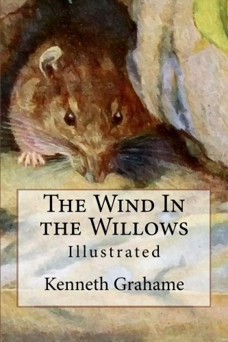The Wind In the Willows: Illustrated (Paperback): Kenneth Grahame