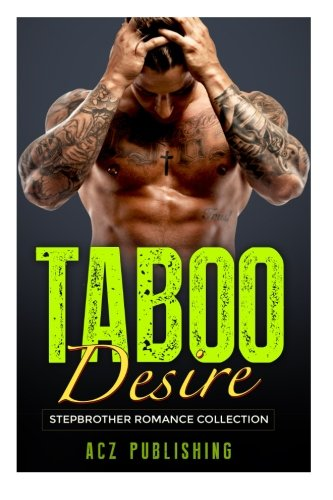 Stepbrother Romance- Taboo Desire (Stepbrother Romance Collection)