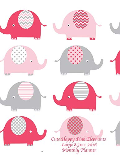 9781517091040: Cute Happy Pink Elephants Large 8.5x11 2016 Monthly Planner