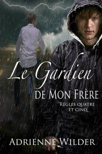 9781517091255: Le Gardien de mon Frére: Régles quatre et cinq (Volume 2) (French Edition)
