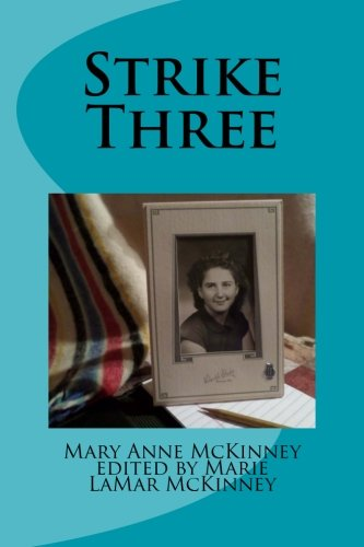 Strike Three: Marie LaMar McKinney; Mary Anne McKinney