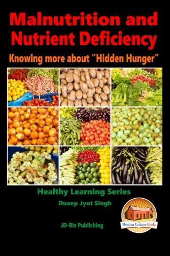 9781517092597: Malnutrition and Nutrient Deficiency - Knowing more about