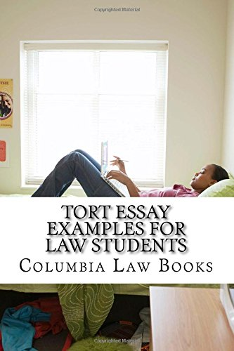 9781517092627: Tort Essay Examples For Law Students: Written By Leading Bar Exam Expert With SIX Published Model Bar Essays!!! LOOK INSIDE!!!