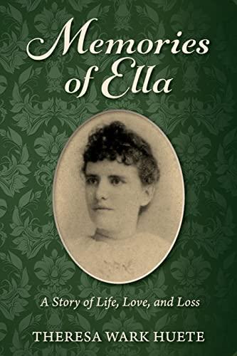 9781517092870: Memories of Ella: A Story of Life, Love, and Loss