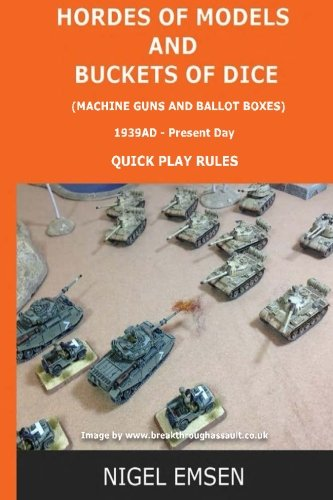 9781517093662: Hordes of Models and Buckets of Dice (Wargames Rules): Machine Guns and Ballot Boxes, 1939 - Present Day (Volume 5)