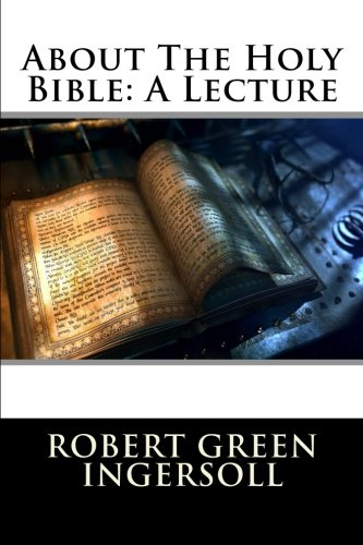 9781517093853: About The Holy Bible: A Lecture