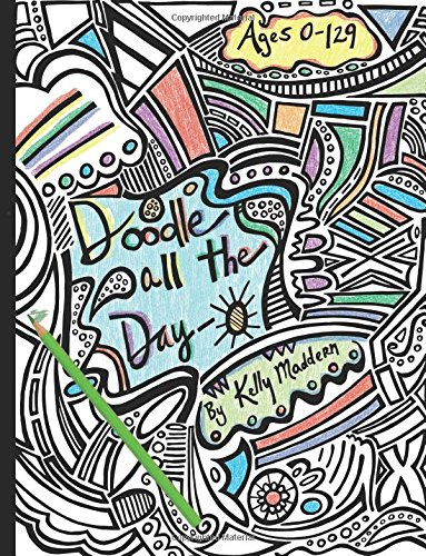 9781517094768: Doodle All the Day-O: a coloring book for the young and old alike (Volume 1)