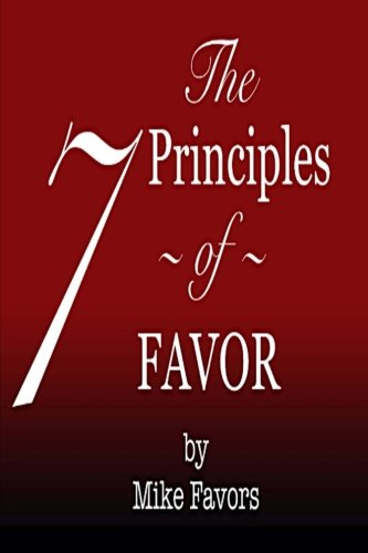 9781517095079: The 7 Principles Of Favor