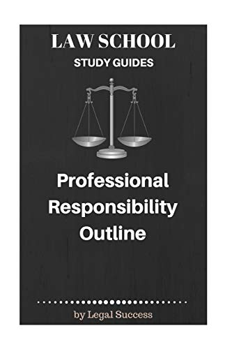 9781517095758: Law School Study Guides: Professional Responsibility Outline (Volume 10)