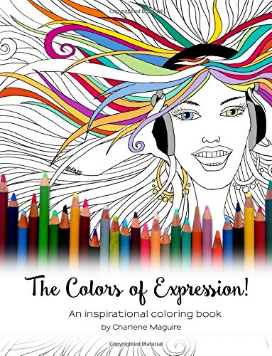 The Colors of Expression: An inspirational coloring book: Maguire, Charlene