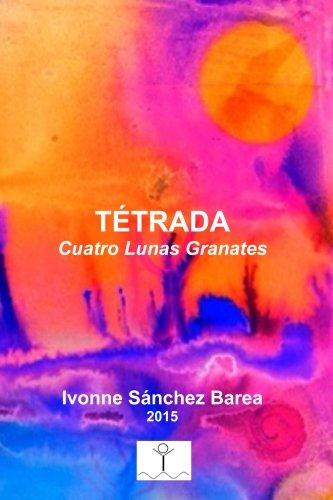 9781517096830: Tetrada: Cuatro Lunas Granates (Spanish Edition)
