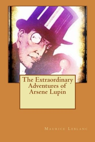 9781517096878: The Extraordinary Adventures of Arsene Lupin