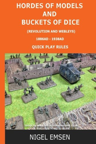 9781517100223: Hordes of Models and Buckets of Dice (Wargames Rules): Revolution and Webley's (Volume 4)