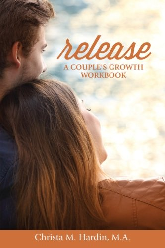 9781517100247: Release: A Couple's Growth Workbook