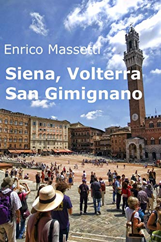 Siena, Volterra, San Gimignano (Paperback): Enrico Massetti