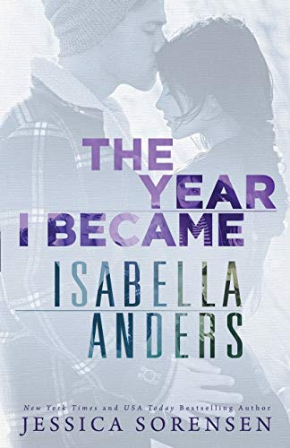 The Year I Became Isabella Anders (A Sunnyvale Novel ) (Volume 1): Jessica Sorensen