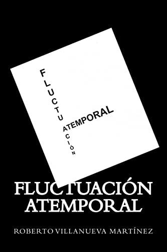 Fluctuacion Atemporal (Paperback): Roberto Villanueva Martinez