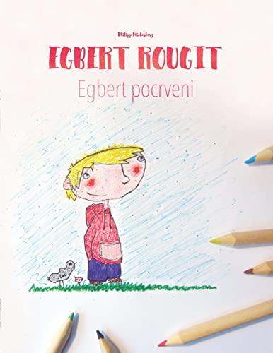 9781517103330: Egbert rougit/Egbert pocrveni: Un livre à colorier pour les enfants (Edition bilingue français-croate) (French Edition)