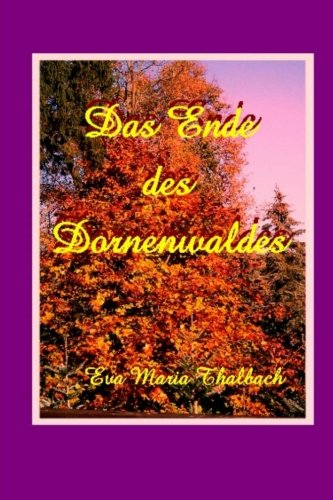9781517104474: Das Ende des Dornenwaldes: Die Lebensgeschichte einer Transsexuellen (Starke Frauen) (German Edition)