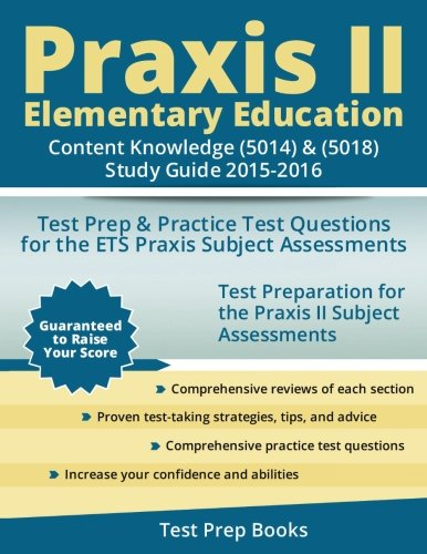 9781517105501: Praxis II Elementary Education: Content Knowledge (5014) & (5018) Study Guide 2015-2016: Test Prep & Practice Test Questions for the ETS Praxis Subject Assessments