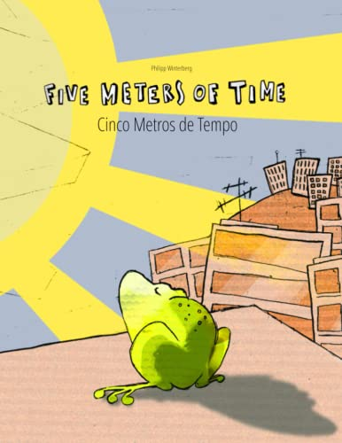 9781517107642: Five Meters of Time/Cinco Metros de Tempo: Children's Picture Book English-Portuguese (Portugal) (Bilingual Edition/Dual Language) (Portuguese Edition)