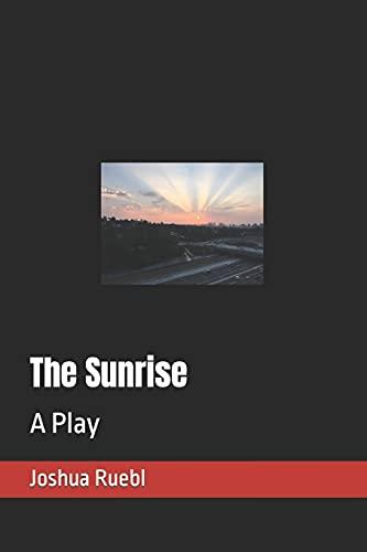 9781517109257: The Sunrise: A Play
