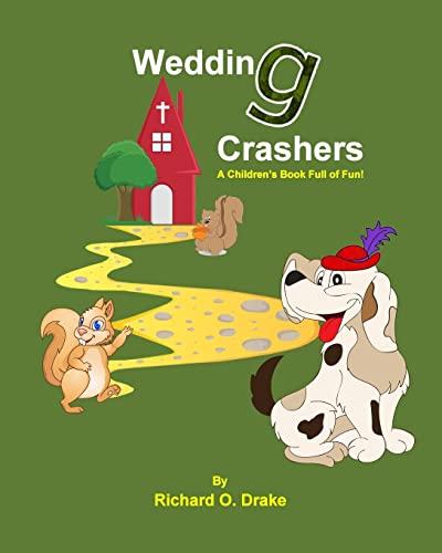 9781517109264: Wedding Crashers by Richard O. Drake: A Children's Book Full of Fun!