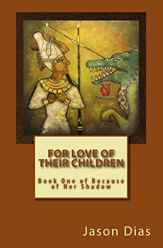 9781517109752: For Love of Their Children (Because of Her Shadow) (Volume 1)
