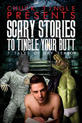 9781517109967: Scary Stories To Tingle Your Butt: 7 Tales Of Gay Terror