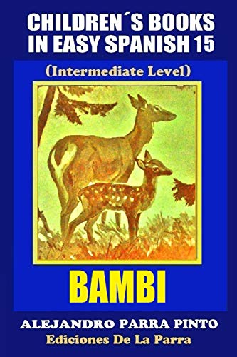 Children's Books In Easy Spanish 15: Bambi: Parra Pinto, Alejandro