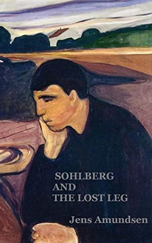 Sohlberg and the Lost Leg: an Inspector Sohlberg mystery (Volume 4): Jens Amundsen