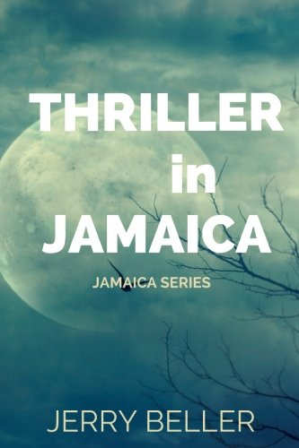Thriller in Jamaica (Jamaica Series): Beller, Jerry