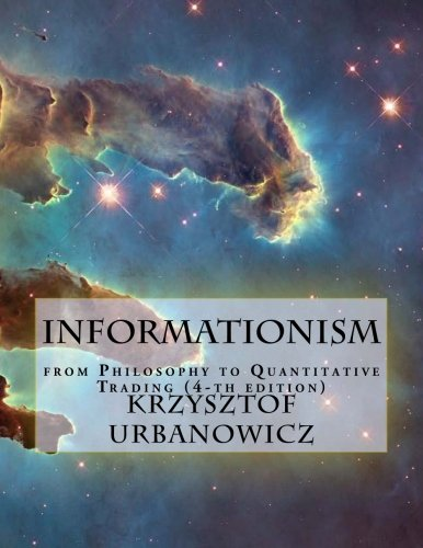 9781517114756: Informationism: from Philosophy to Quantitative Trading (4-th edition)