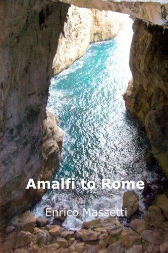 9781517115029: Amalfi to Rome (Weeklong car trips in Italy) (Volume 13)