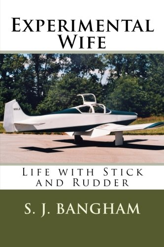 Experimental Wife: Life with Stick and Rudder: Bangham, Ms. Sandra Jean