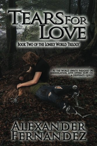 9781517115289: Tears for Love (Lonely World Trilogy) (Volume 2)
