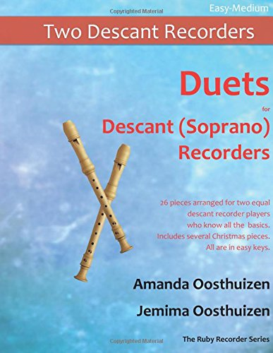 9781517115319: Duets for Descant (Soprano) Recorders: 26 pieces arranged for two equal descant recorder players who know all the basics. Includes several Christmas pieces. All are in easy keys
