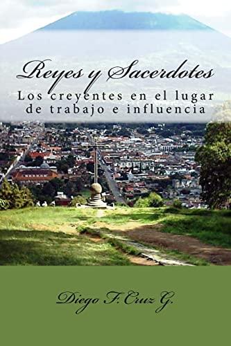 9781517117283: Reyes y Sacerdotes: El ministerio de los creyentes en los lugares de trabajo e influencia (Manuales de Estudio Bíblico Cruz) (Volume 3) (Spanish Edition)