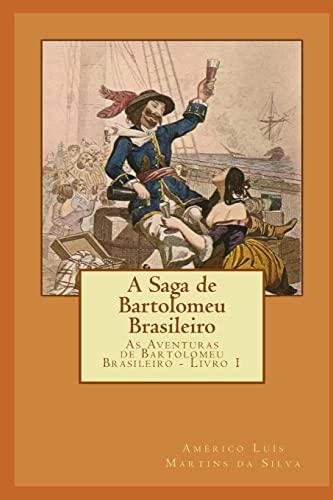 A Saga de Bartolomeu Brasileiro: As Aventuras: Amà rico LuÃs