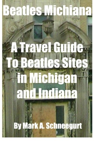 9781517120238: Beatles Michiana: A Travel Guide to Beatles Sites in Michigan and Indiana